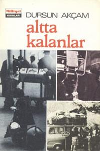 ALTTA KALANLAR